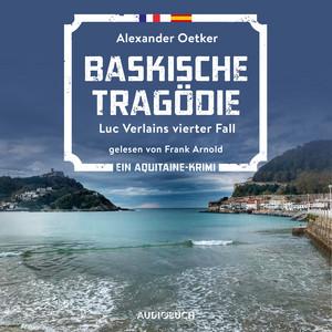 Baskische Tragödie - Luc Verlains, Band 4 (Ungekürzt) Hörbuch kostenlos