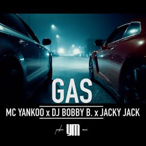 Gas - Radio by MC Yankoo, DJ Bobby B., Jacky Jack