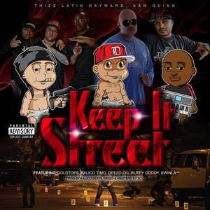 Keep It Street (feat. Goldtoes, Kalico Timo, Deezo.OG, Ruffy Goddy & Swinla)