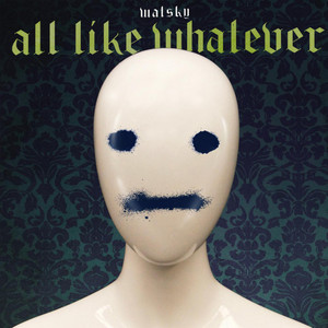 All Like Whatever
