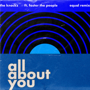 All About You (feat. Foster The People) [Equal Remix]