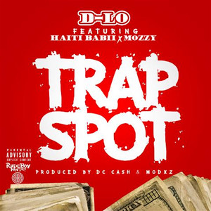 Trap Spot (feat. Mozzy & Haiti Babii)
