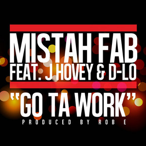 Go Ta Work (feat. D Lo & J Hovey)