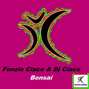 Bonsai - Dark Mix by Fonzie Ciaco, DJ Ciaco, DJ Alf