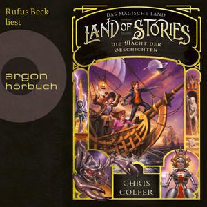Die Macht der Geschichten - Land of Stories: Das magische Land, Band 5 (Ungekürzt)