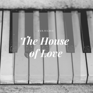 The House of Love by Eva Richie