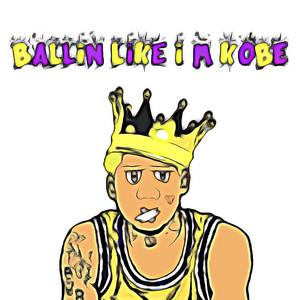 Ballin' Like I'm Kobe
