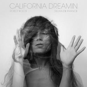 California Dreamin by Robot Koch, Delhia De France