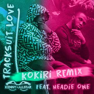 Tracksuit Love (feat. Headie One) [Kokiri Remix]