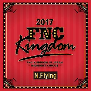 Live 2017 FNC KINGDOM -MIDNIGHT CIRCUS-