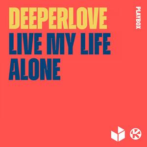 Live My Life Alone