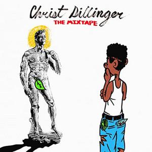 Christ Dillinger The Mixtape