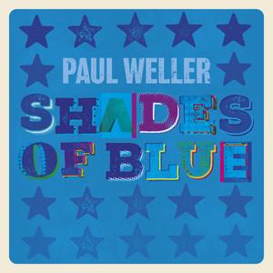 PAUL WELLER - Shades Of Blue