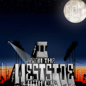 Il: From the Westside, With Love