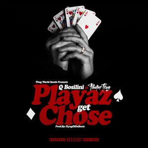 Playaz Get Chose