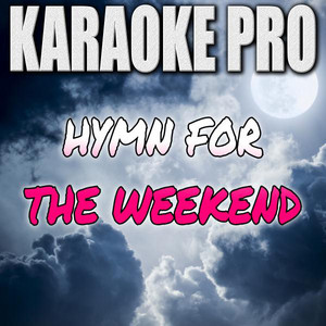 Coldplay feat. Beyonce - Hymn For The Weekend