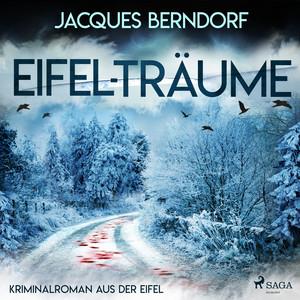 Eifel-Träume - Kriminalroman aus der Eifel Hörbuch kostenlos