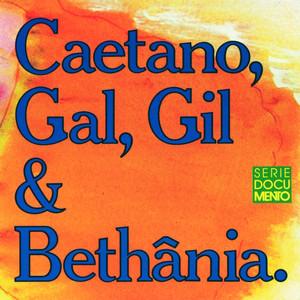 Caetano, Gal, Gil E Bethânia