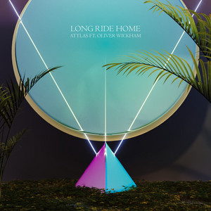 Long Ride Home by ATTLAS, Oliver Wickham