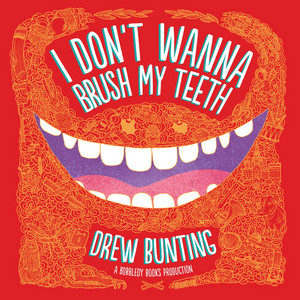 I Don't Wanna Brush My Teeth