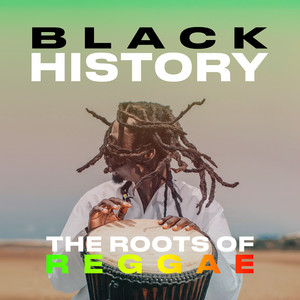 Black History: The Roots of Reggae