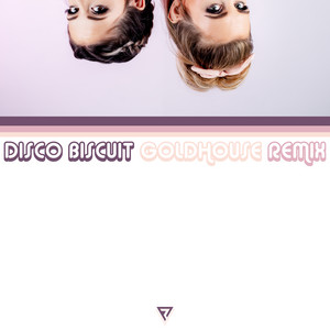 Disco Biscuit (GOLDHOUSE Remix)