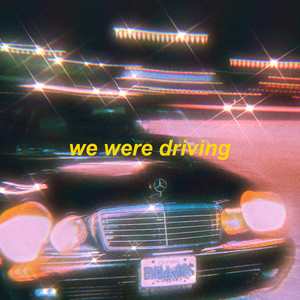 we were driving