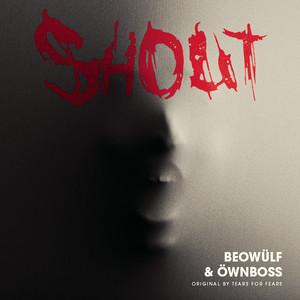 Beowülf & Öwnboss – Shout (Acapella)