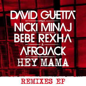 Hey Mama (feat. Nicki Minaj, Bebe Rexha & Afrojack)