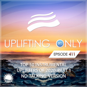 Uplifting Only 411: No-Talking DJ Mix: Ori's Top 50 Instrumental Uplifters of 2020 - Part 1 [FULL]