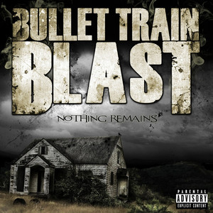 Nothing Remains by Bullet Train Blast