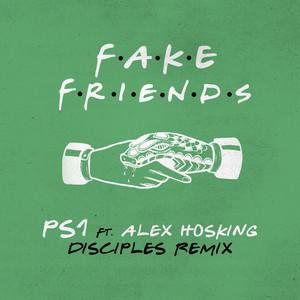 Fake Friends (feat. Alex Hosking) [Disciples Remix]