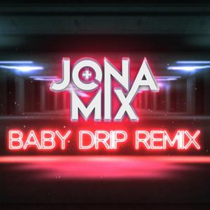 Baby Drip (Remix)