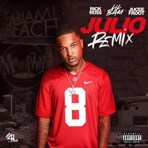 Julio (feat. Jucee Froot and Rick Ross) [Remix]