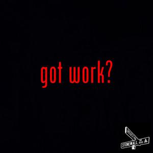 Got Work?