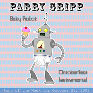 Baby Robot: Parry Gripp Song of the Week for October 28, 2008