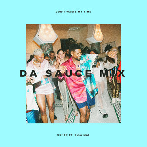 Don't Waste My Time (feat. Ella Mai) [Da Sauce Remix] cover art
