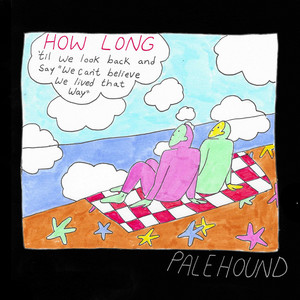 How Long by Palehound