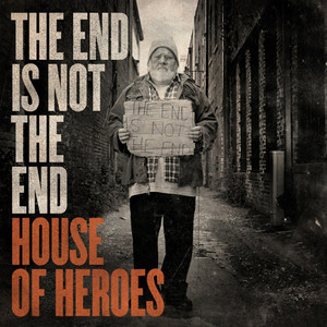 The End Is Not the End - House Of Heroes