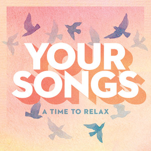 Your Songs - A Time To Relax