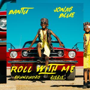 Roll With Me (feat. Shungudzo & ZieZie)