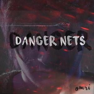 Danger Nets
