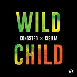 Kongsted X Cisilia - Wild Child