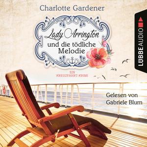 Lady Arrington und die tödliche Melodie - Ein Kreuzfahrt-Krimi - Ein Fall für Mary Arrington, Band 2 (Ungekürzt) Audiobook