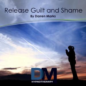 Release Guilt & Shame - Hypnosis Meditation