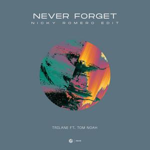 Never Forget (Nicky Romero Edit)