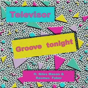 Groove Tonight (Feat. Niles Mason & Rasmus Faber)