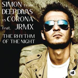 The Rhythm Of The Night - JRMX Edit by Simon From Deep Divas, Corona, JRMX