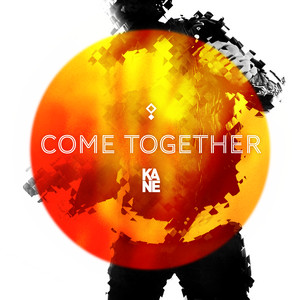 Come Together by Kane