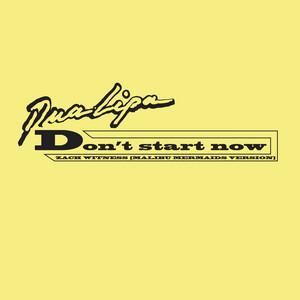 Don't Start Now (Zach Witness Remix / Malibu Mermaids Version)